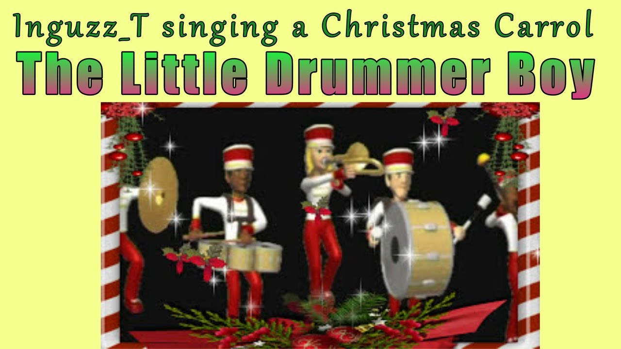 Christmas Drummer.Inguzz T Little Drummer Boy Carol Of The Drum Christmas Song With Lyrics Christmas Music