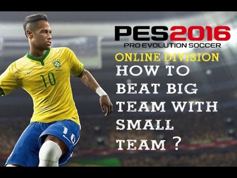 PES 2016 - How to beat big team with small team