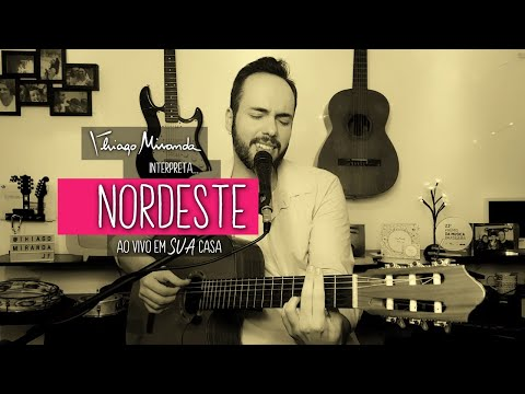 Thiago Miranda interpreta o NORDESTE Ao vivo em SUA casa #FiqueEmCasa #LiveDoMiranda
