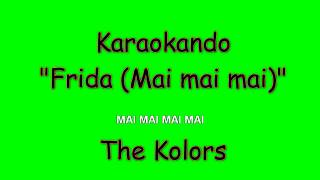 Karaoke Italiano - Frida ( Mai mai mai ) - The Kolors ( Testo )