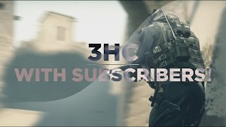 3HC With Subscribers!