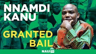 Nnamdi Kanu granted bail