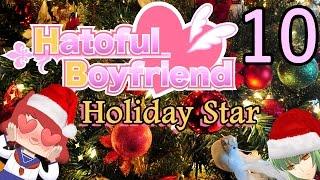 FINALE HATOFUL BOYFRIEND: HOLIDAY STAR Part 10