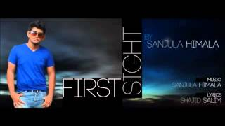 First Sight-Sanjula Himala(Original Audio)