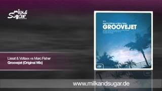Lissat & Voltaxx vs Marc Fisher - Groovejet (Original Mix)