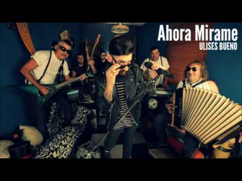 AHORA MIRAME - ULISES BUENO (Oficial)