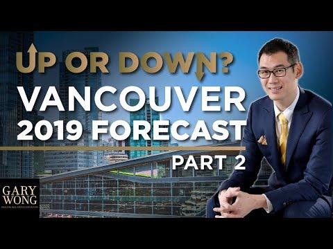 2019 Vancouver Real Estate Market Forecast - Part 2