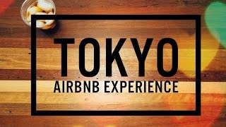 Tokyo AirBnB experience