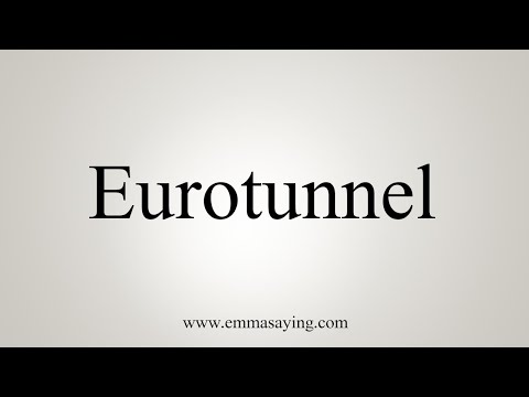 How To Pronounce Eurotunnel