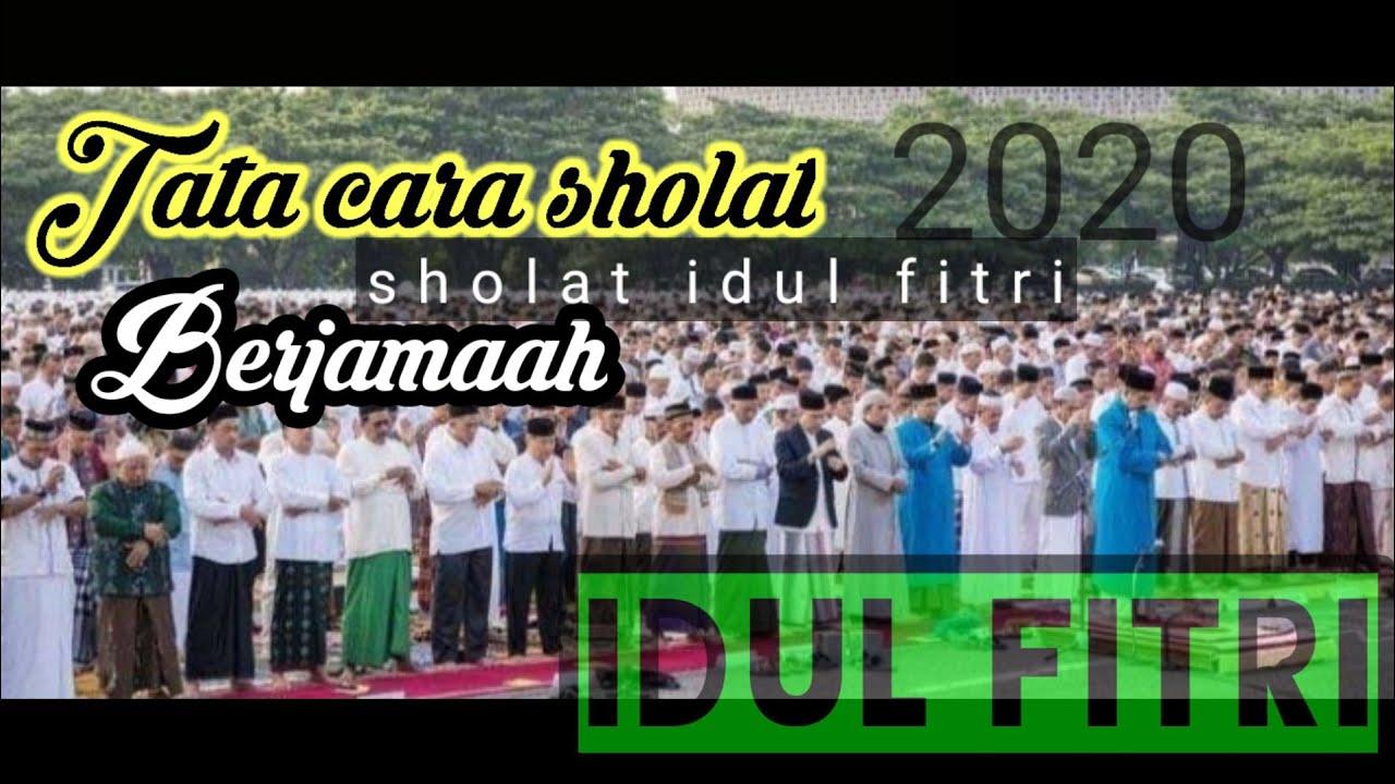 Tata Cara Sholat Idul Fitri Secara Berjamaah || Kaifiat ...