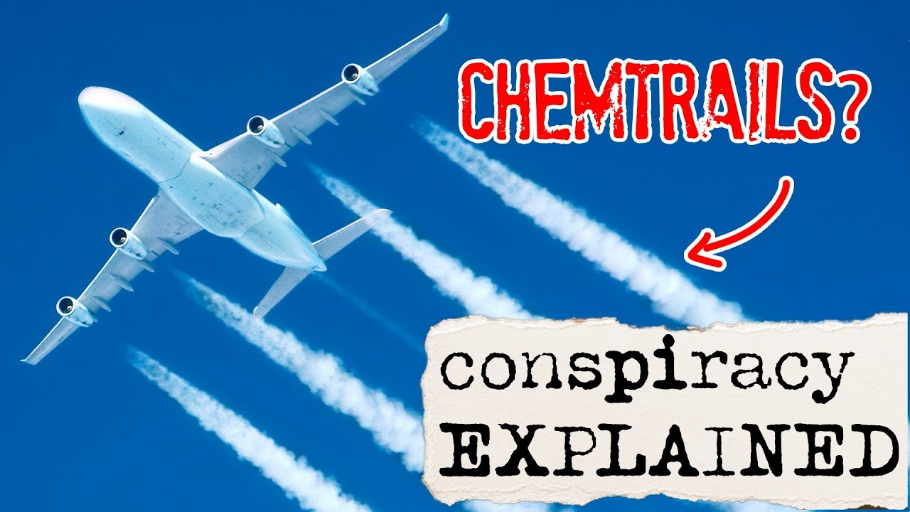 The Chemtrails Conspiracy Theory Explained