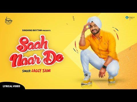 Saah Naar De (Official Video)   Jaggy Saini   Singhing Rhythms   New Punjabi Song 2020 - Download full HD Video mp4