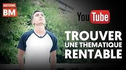 YouTube : Comment trouver une thématique rentable ?