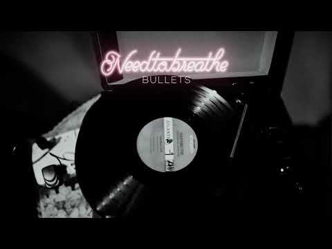 "NEEDTOBREATHE - ""Bullets"" [Official Audio]"