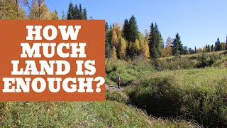 How Much Land is The Right Amount?