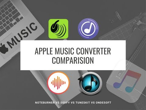 Apple Music Converter Comparison: NoteBurner Vs. Sidify Vs. Tuneskit Vs. Ondesoft
