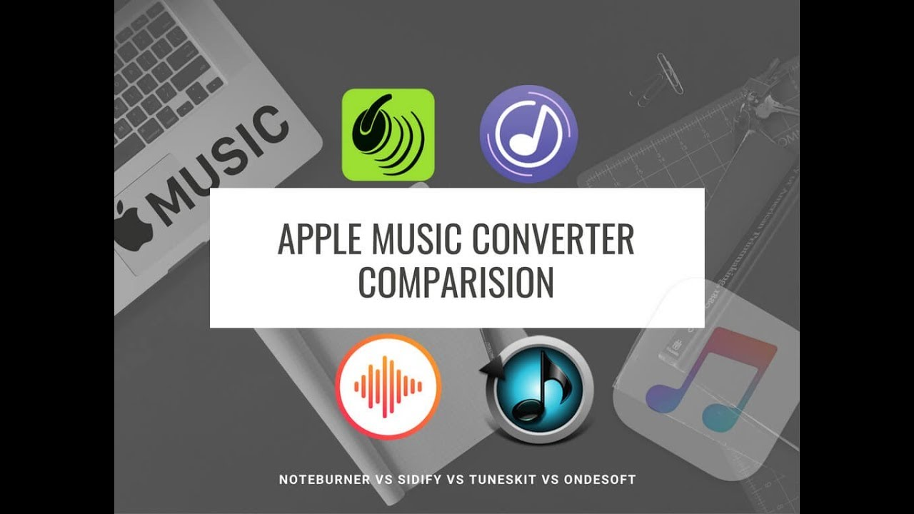 4 Top Rated Apple Music Converter Comparison: NoteBurner vs