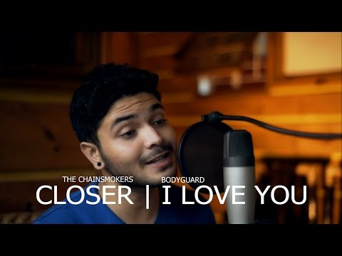 The Chainsmokers feat. Halsey - Closer | Bodyguard - I Love You ( Surya Prakash - Mashup Cover)