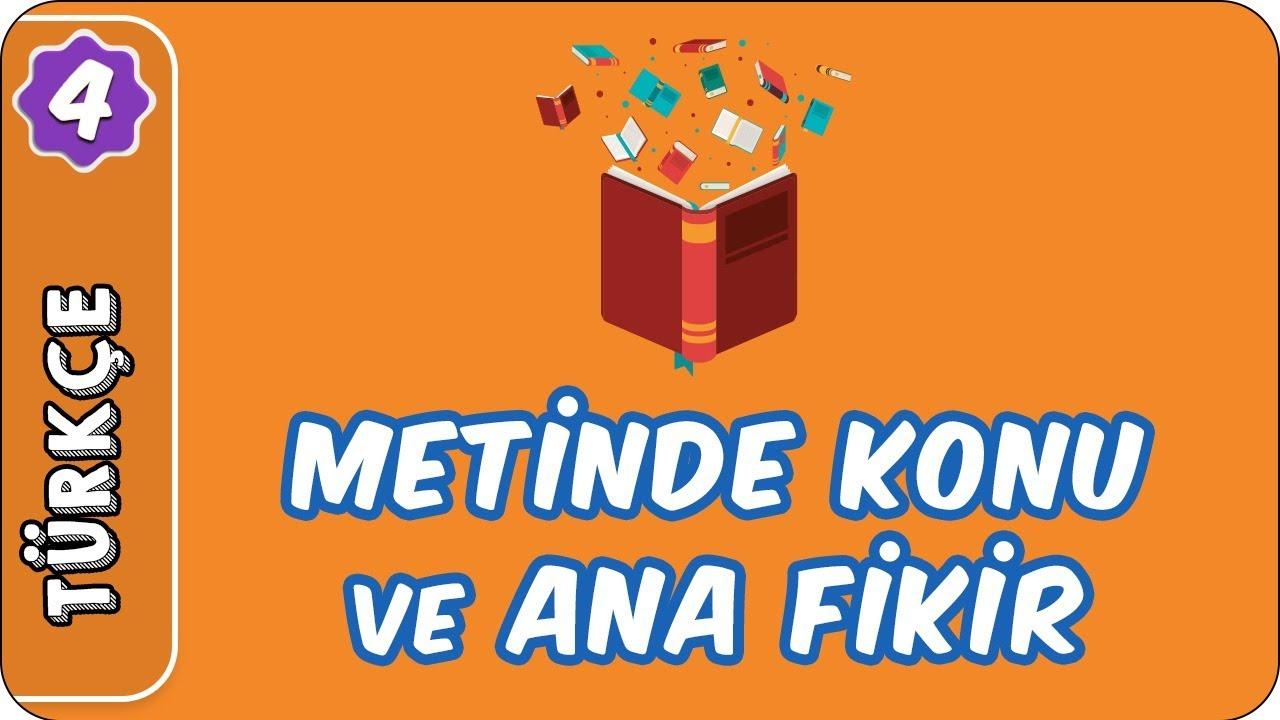 Metinde Konu ve Ana Fikir  | 4. Sınıf Türkçe evokul Kampı