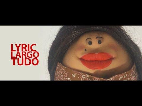 LARGO TUDO- ELESDOIS LYRIC video