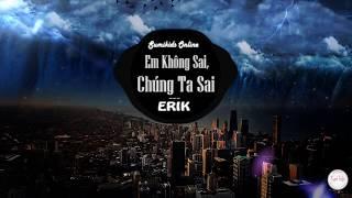 Em Không Sai Chúng Ta Sai 1 hour - Erik   Nhạc Trẻ Được Yêu Thích Nhất 2020 - 2021   Nhạc 1 Hour