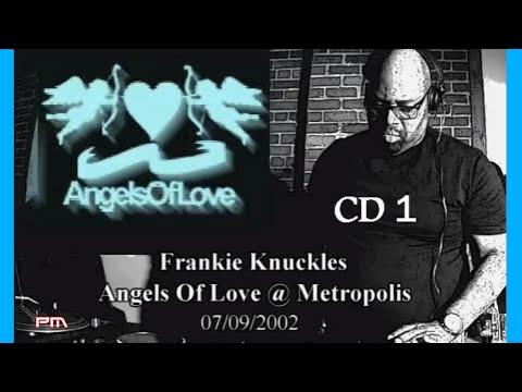 Frankie Knuckles & Massi - Angels of Love @ Metropolis 07/09/2002
