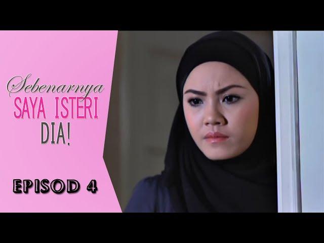 Sebenarnya Saya Isteri Dia | Episod 4