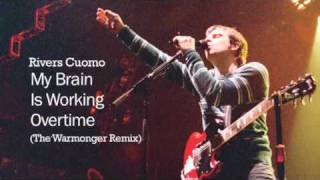 Rivers Cuomo - My Brain Is Working Overtime (The Warmonger Remix)
