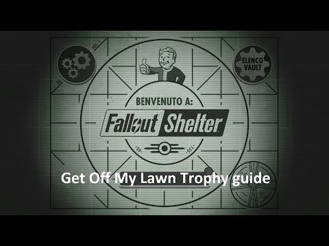 Fallout Shelter - Get Off My Lawn Trophy Guide