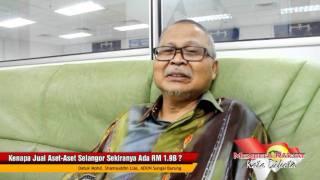 Kenapa Jual Aset-aset Selangor Sekiranya Ada RM 1.9 Bilion?