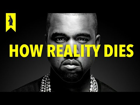 Kanye and The End of Reality – Wisecrack Edition