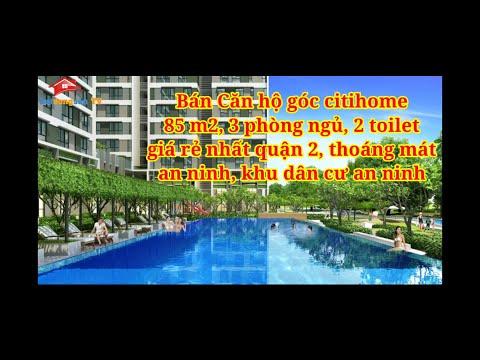 Bán căn hộ Citihome giá rẻ nhất quận 2, đẹp thoáng,căn góc 85m2, 3 phòng ngủ, 2 toilet, giá 2,5 tỷ