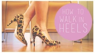 How to Master the High Heel