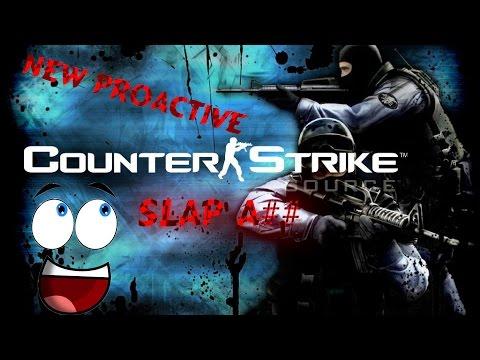 proactive SLAP A$$ (counter strike)