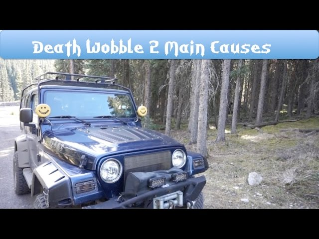 Death Wobble 2 Main Causes 4x4 Jeep Wrangler Youtube
