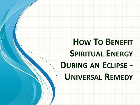 How To Benefit Spiritual Energy During an Eclipse - Universal Remedy