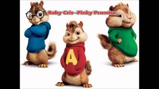 Baby Cris- Pinky Promise (chipmunk version)
