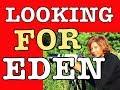watch he video of Looking For Eden
