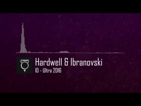 Hardwell & Ibranovski - ID (Ultra 2016)