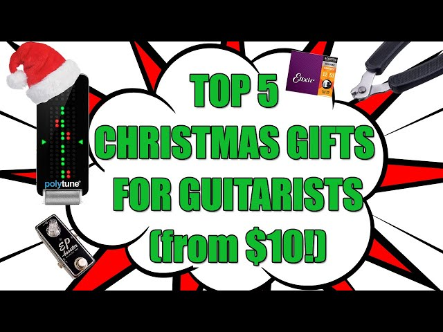 Top 5 Gift ideas for Guitarists this Christmas