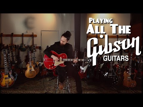 Playing ALL THE Gibson Guitars