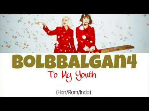 Bolbbalgan4 (볼빨간사춘기) - To My Youth (나의 사춘기에게) Lyrics Indo Sub (Han/Rom/Indo)