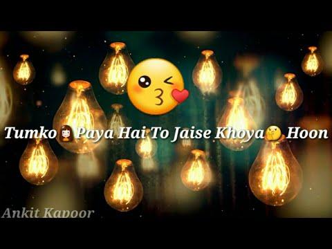 Tumko Paya Hai To Jaise Khoya Hu Song | 💗 Love What's App status