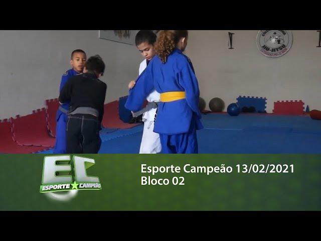 Esporte Campeão 13/02/2021 - Bloco 02