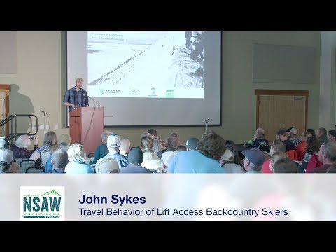 NSAW 2017 - John Sykes: Travel Behavior and Decision Making of Life Access Backcountry Skiers