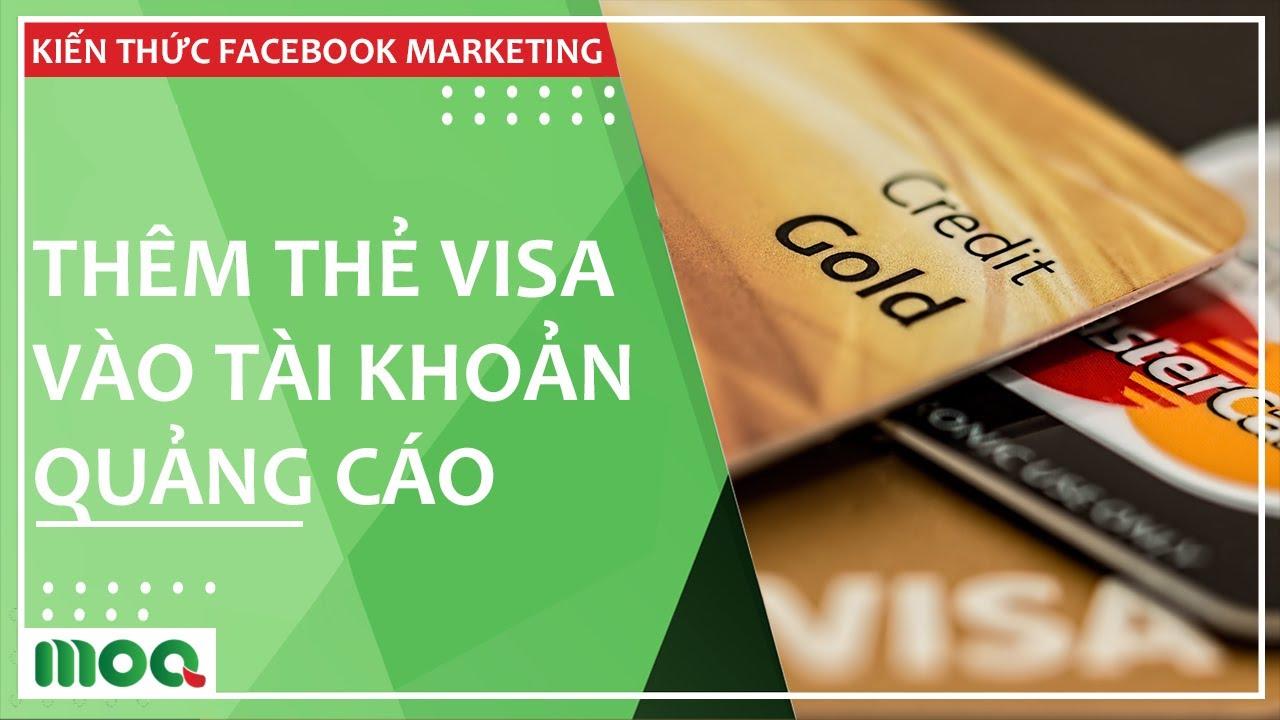 Hướng Dẫn Thêm Thẻ Visa Vào Tài Khoản Quảng Cáo Facebook