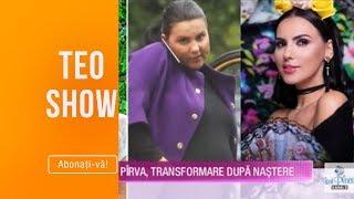 Teo Show (25.06.2019) - Lavinia Pirva, transformare dupa nastere! Cat de bine arata acum!