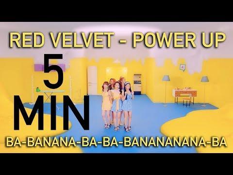 Red Velvet - Power Up BANANA For 5 Minutes