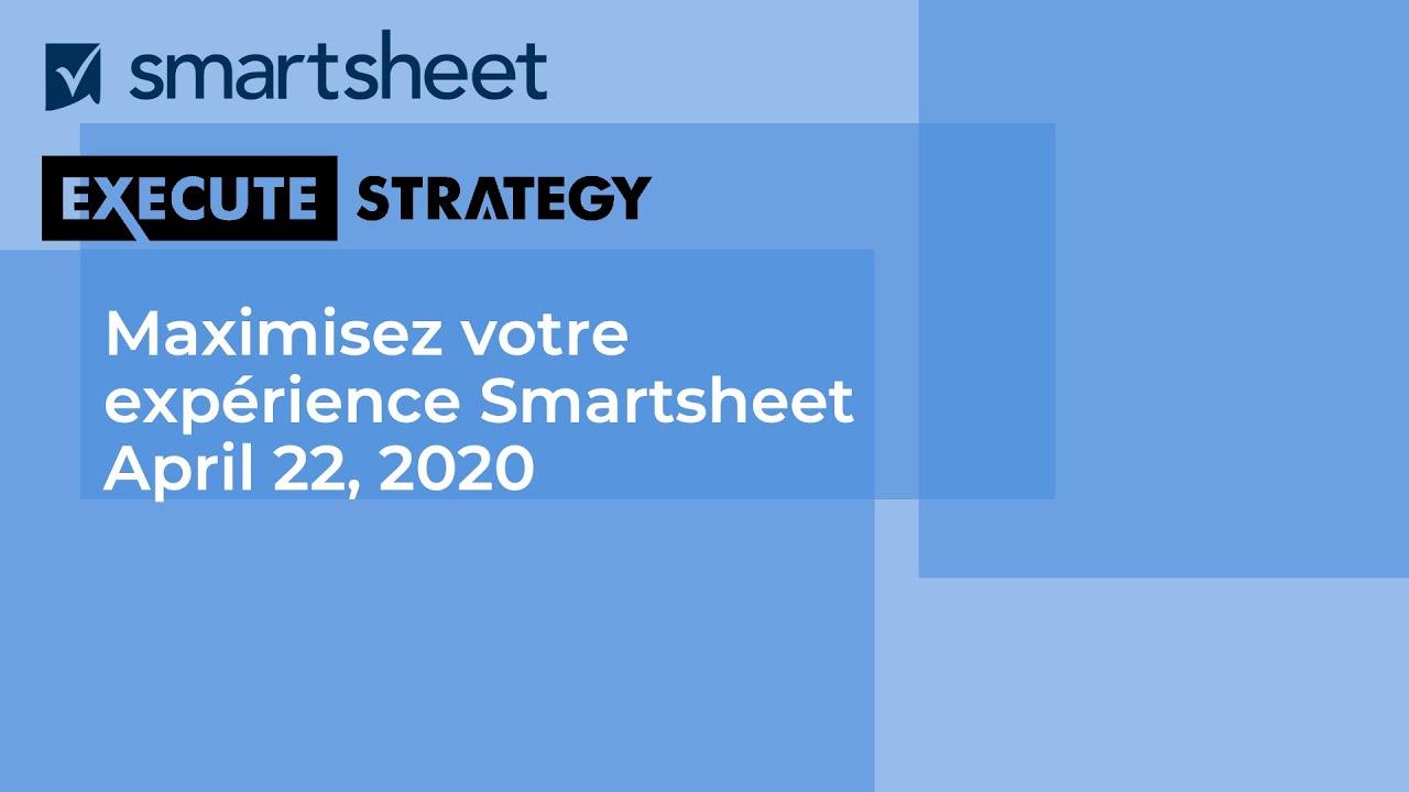 Webinaire français Maximisez votre expérience Smartsheet
