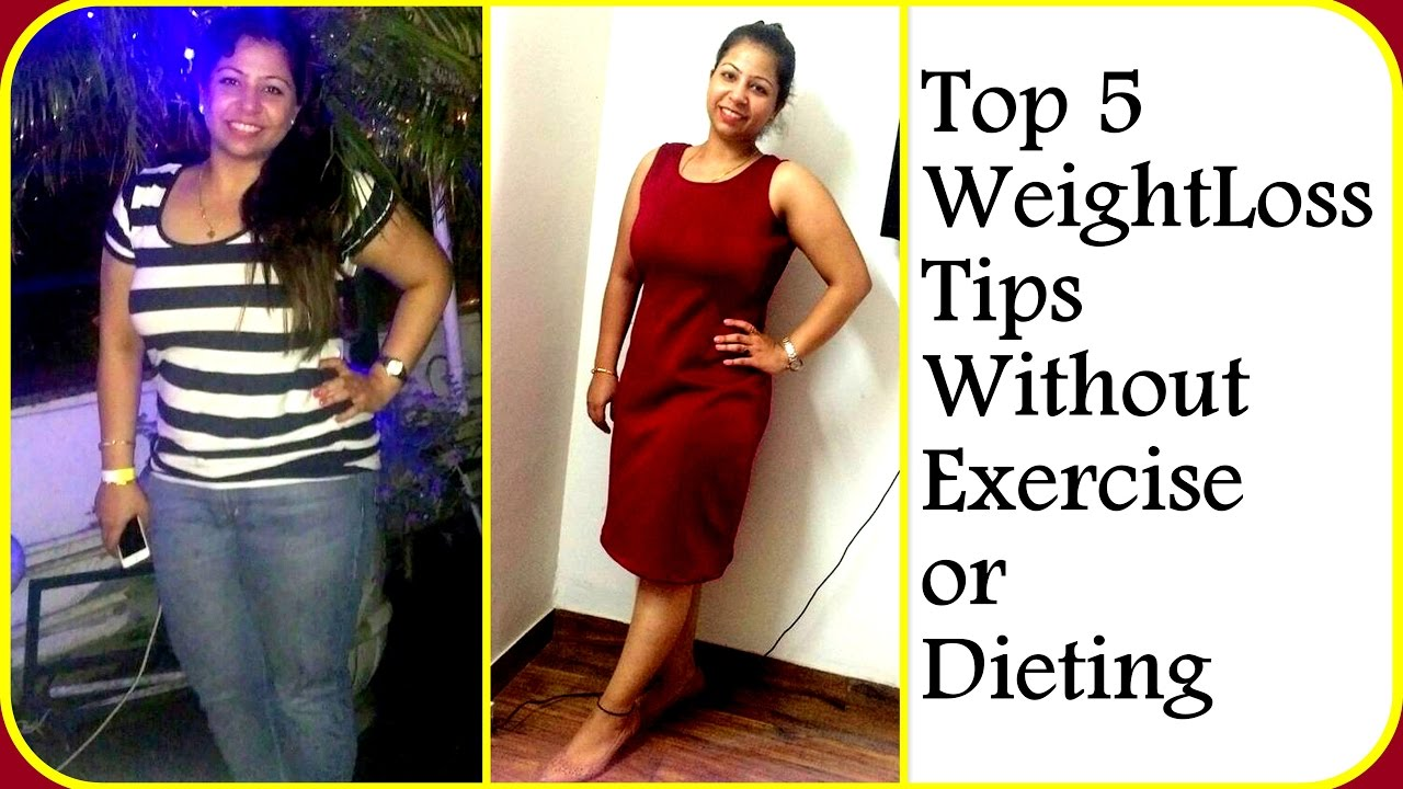 Top 5 Weight Loss Tips Without Exercise Or Dieting How To Lose Weight Fast 10 Kg Fat To Fab Youtube
